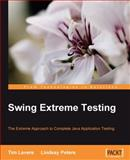 Swing Extreme Testing, Tim Lavers and Lindsay Peters, 1847194826