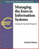 Managing the Euro in Information Systems : Strategies for Successful Changeover, O'Beirne, Patrick, 0201604825