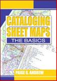 Cataloging Sheet Maps : The Basics, Paige G. Andrew, 0789014823