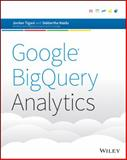 Google BigQuery Analytics, Naidu, Siddartha and Tigani, Jordan, 1118824822