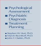 Psychological Assessment, Psychiatric Diagnosis, and Treatment Planning, Steven W. Hurt and Marvin Reznikoff, 1138004820