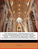 The Theological, Philosophical and Miscellaneous Works of the Rev William Jones, William Jones, 1142104826