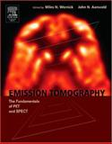 Emission Tomography, Wernick, Miles N. and Aarsvold, John N., 0127444823
