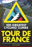 100 Greatest Cycling Climbs of the Tour de France, Simon Warren, 0711234825
