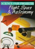 Science Fair Projects in Flight, Space and Astronomy, Robert L. Bonnet, 0806994827