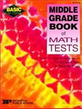 Middle Grade Book of Math Tests, Forte, Imogene and Frank, Marjorie, 0865304823