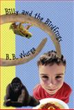 Billy and the Birdfrogs, B. B. Wurge, 0981514820