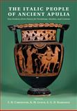 The Italic People of Ancient Apulia : New Evidence from Pottery for Workshops, Markets, and Customs, , 1107614821