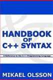 Handbook of C++ Syntax, Mikael Olsson, 1463574827