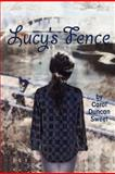 Lucy's Fence, Carol Sweet, 1479344826