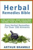Herbal Remedies Bible: Life Saving and Healing Herbs for All Ailments, Dane Foster, 1481844822
