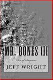 Mr. Bones III, Jeff Wright, 1484124820