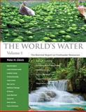 The World's Water Vol. 8 : The Biennial Report on Freshwater Resources, Gleick, Peter H. and Pacific Institute for Studies in Development Staff, 1610914821