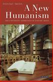 A New Humanism : The University Addresses of Daisaku Ikeda, Ikeda, Daisaku, 184885482X