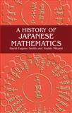 A History of Japanese Mathematics, Smith, David Eugene and Mikami, Yoshio, 0486434826