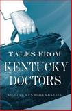 Tales from Kentucky Doctors, Montell, William Lynwood, 0813124824