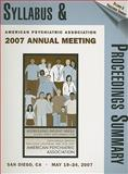 Annual meeting Syllabus 2007, American Psychiatric Association Staff, 0890424829