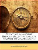 Essentials in Ancient History, Arthur Mayer Wolfson, 1141954826