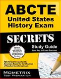 ABCTE United States History Exam Secrets Study Guide : ABCTE Test Review for the American Board for Certification of Teacher Excellence Exam, ABCTE Exam Secrets Test Prep Team, 1614034826