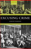 Excusing Crime, Horder, Jeremy, 0198264828