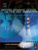 Motion Graphic Design and Fine Art Animation 9780240804828