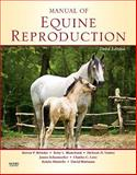 Manual of Equine Reproduction, Brinsko, Steven P. and Blanchard, Terry L., 0323064825