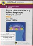 Psychopharmacotherapy at Your Finger Tips : A Life Span Approach, Pavuluri, Mani N. and Janicak, Philip G., 0781754828