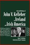 Selected Writings of John V. Kelleher on Ireland and Irish America, Kelleher, John V., 0809324822