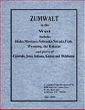 ZUMWALT in the West : Includes Idaho, Montana, Nebraska, Nevada, Utah, Wyoming, the Dakotas and parts of Colorado, Iowa, Indiana, Kansas and Oklahoma, Bill and LaVonne Lee, 0981804829