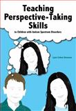 Teaching Perspective-Taking Skills to Children with Autism Spectrum Disorders, Lynn Cohen Brennan, 1416404821
