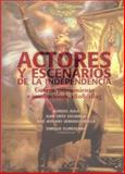 Actores y Escenarios de la Independencia, Florescano, Enrique, 6071604826