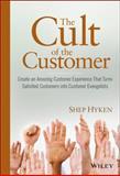 The Cult of the Customer, Shep Hyken and Hyken, 0470404825
