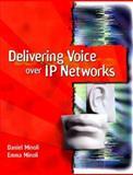 Delivering Voice over IP Networks, Minoli, Daniel and Minoli, Emma, 0471254827