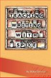 Teaching Writing with SPICE, Devono, Michael, 0980044820