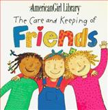 The Care and Keeping of Friends, Pleasant Company Staff, 1562474820