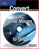 Convert VHS Home Movies to DVD, Lich, Brian and Gosney, John, 1592004822
