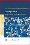 Schizophrenie : Langzeitverlauf und Langzeittherapie, , 3211404821