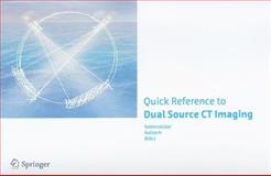 Quick Reference to Dual Source CT Imaging, , 3540874828