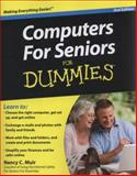 Computers for Seniors for Dummies, Nancy C. Muir, 0470534834