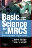 Basic Science for the MRCS : A Revision Guide for Surgical Trainees, Raftery, Andrew T. and Delbridge, Michael S., 0702044830