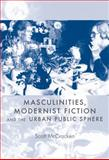 Masculinities, Modernist Fiction and the Urban Public Sphere, McCracken, Scott, 0719044839