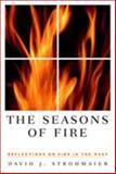 The Seasons of Fire, David J. Strohmaier, 087417483X