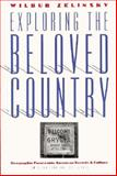 Exploring the Beloved Country : Geographic Forays into American Society and Culture, Zelinsky, Wilbur, 0877454833
