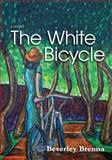 The White Bicycle, Beverley Brenna, 0889954836