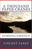 A Thousand Paper Cranes, Vincent Yanez, 1484844831