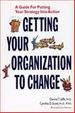 Getting Your Organization to Change, Cynthia Scott, 1560524839