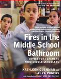 Fires in the Middle School Bathroom, Kathleen Cushman and Laura Rogers, 1595584838