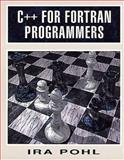 C++ for Fortran Programmers, Pohl, Ira, 0201924838