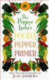 The Pepper Lady's Pocket Pepper Primer, Jean Andrews, 0292704836