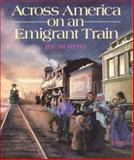 Across America on an Emigrant Train, Jim Murphy, 0395764831